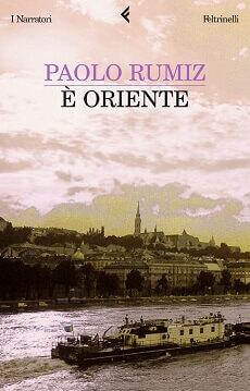 La copertina del libro È oriente di Paolo Rumiz