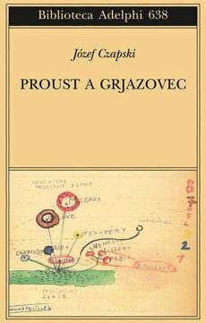 Proust a Grjazovec di Józef Czapski