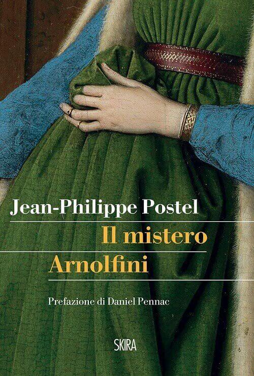 """""""Il mistero Arnolfini"""": copertina del libro di Jean-Philippe Postel"""