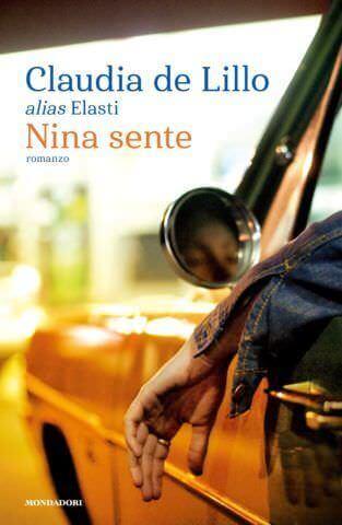 """La copertina del romanzo """"Nina sente"""" di Claudia de Lillo (Mondadori)"""