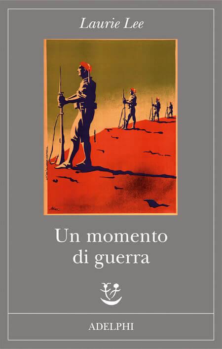 Laurie Lee, Un momento di guerra, Adelphi (copertina)