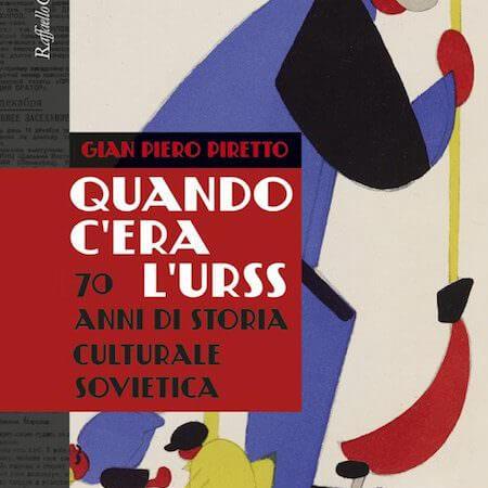 """Copertina del libro """"Quando c'era l'URSS"""" di Gian Piero Piretto"""