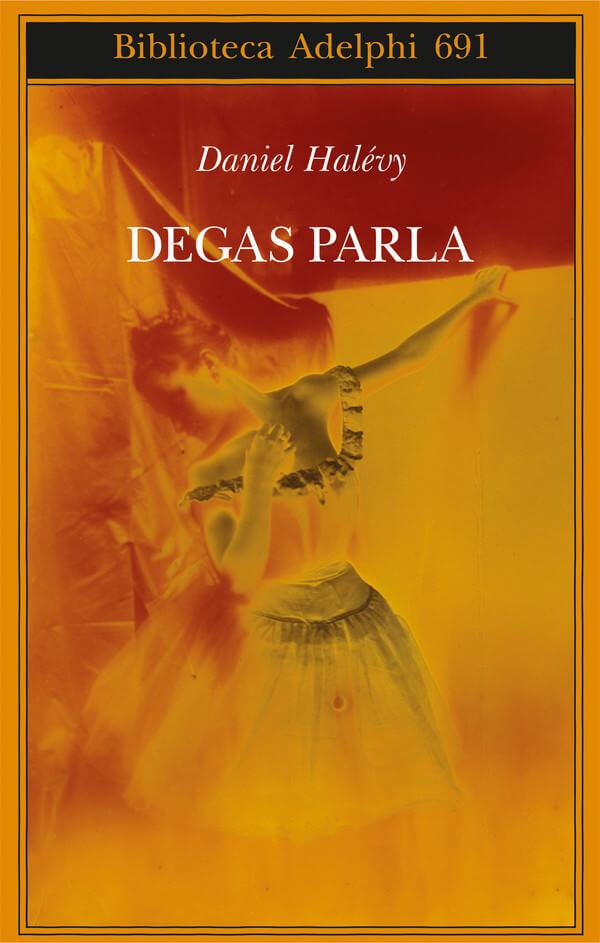 """Copertina del libro """"Degas parla"""" di Daniel Halévy, edito da Adelphi"""