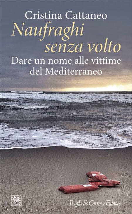 """La copertina del libro """"Naufraghi senza volto"""" di Cristina Cattaneo (Raffaello Cortina Editore)"""