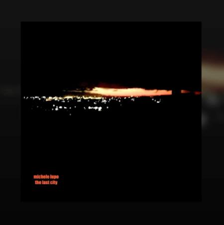 """""""The Last City"""" album di Michele Lupo"""