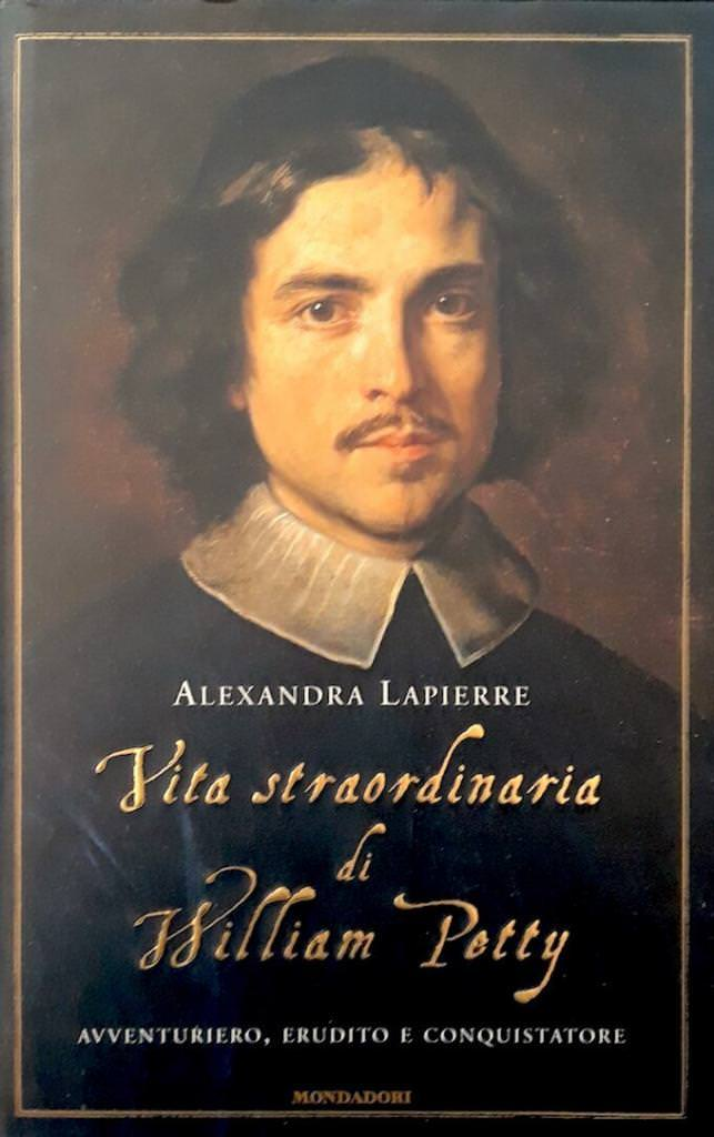 """Vita straordinaria di William Petty"" di Alexandra Lapierre (copertina)"