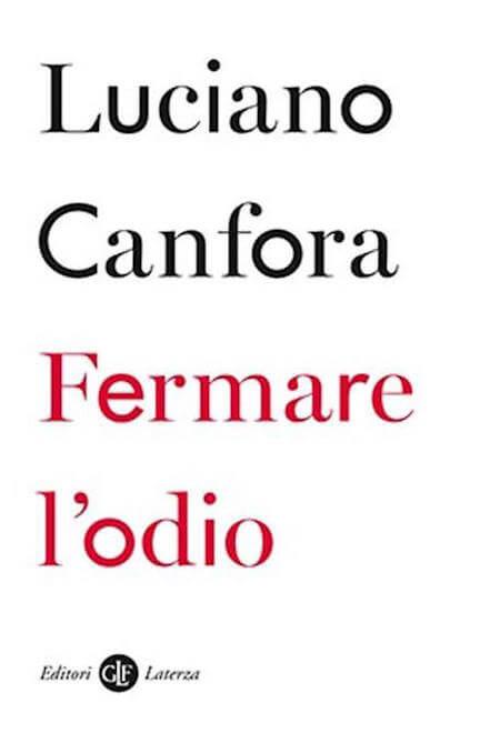 Luciano Canfora, Fermare l'odio, Laterza