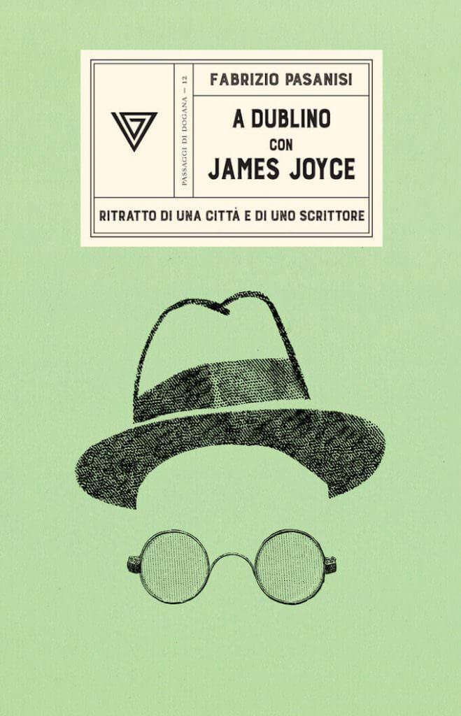Fabrizio Pasanisi, A Dublino con James Joyce (Perrone)