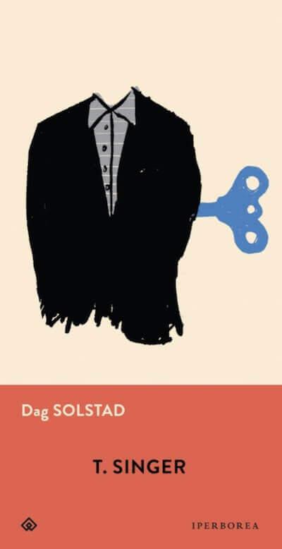 """T. Singer"" di Dag Solstad, Iperborea (copertina)"