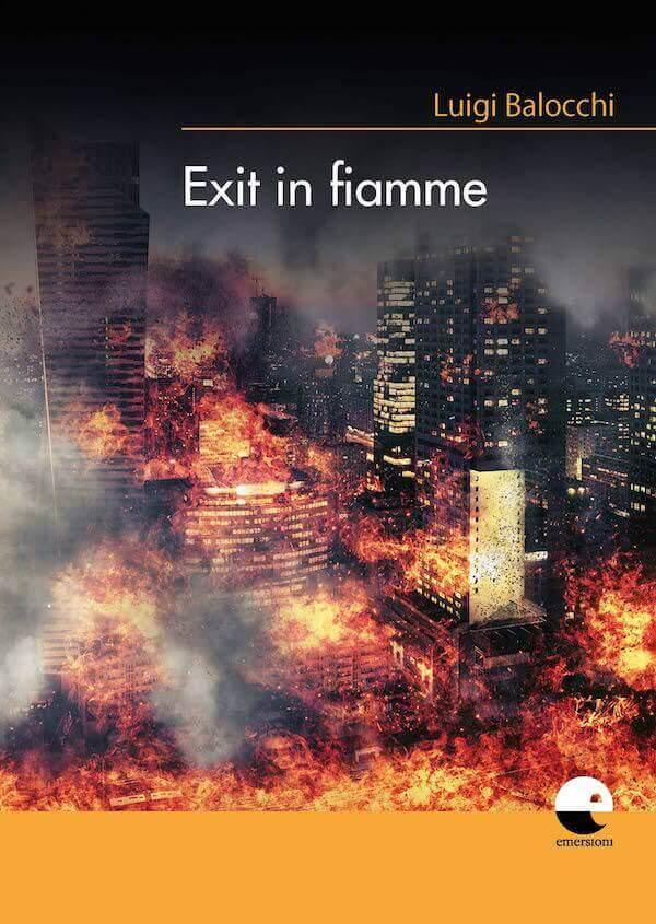 """""""Exit in fiamme"""" di Luigi Balocchi, Emersioni"""