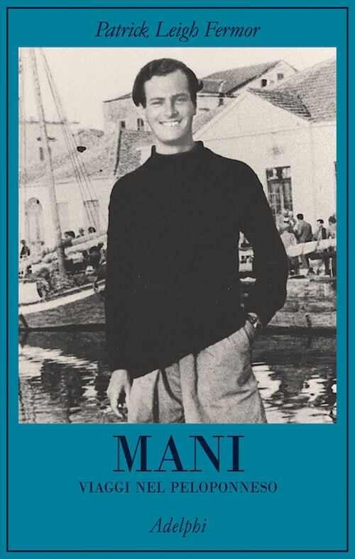 Patrick Leigh Fermor, Mani, Adelphi