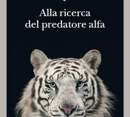 David Quammen, Alla ricerca del predatore alfa, Adelphi