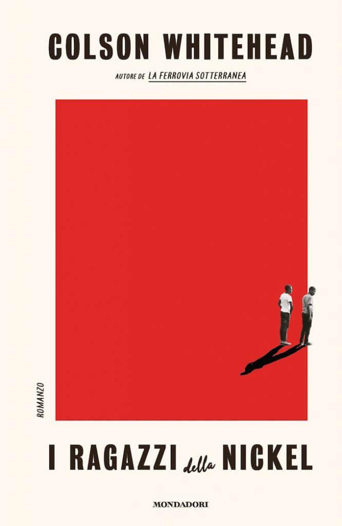 Colson Whitehead, I ragazzi della Nickel, Mondadori