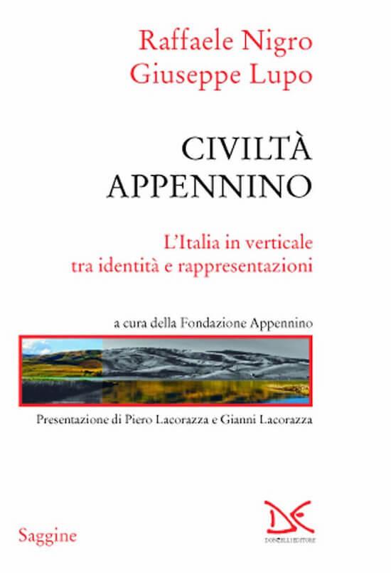 "Raffaele Nigro, Giuseppe Lupo, ""Civiltà Appennino"", Donzelli"