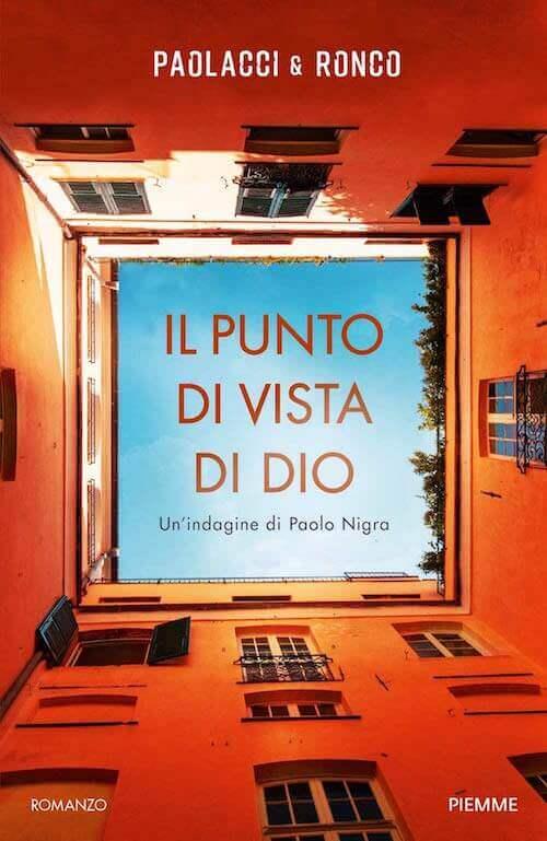 """Paolacci & Ronco, """"Il punto di vista di Dio"""", Piemme"""