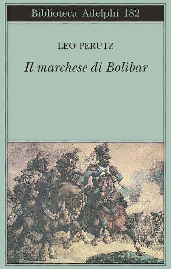 Leo Perutz, Il marchese di Bolibar, Adelphi