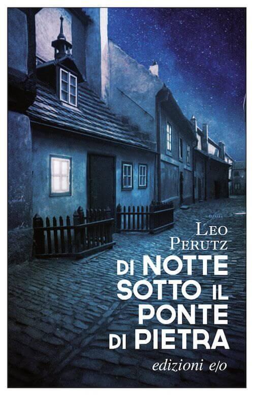 Leo Perutz, Di notte sotto il ponte di pietra, Edizioni e/o