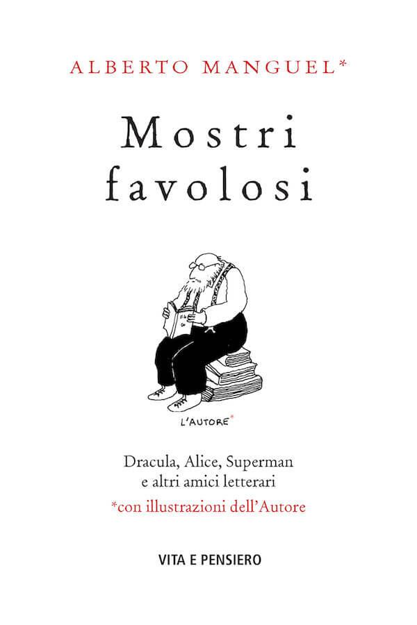 Alberto Manguel, Mostri favolosi, Vita e Pensiero