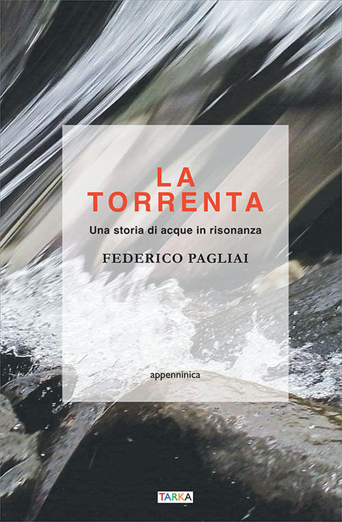Federico Pagliai, La torrenta (Tarka)