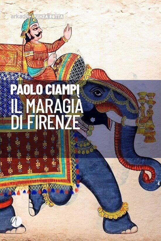 Paolo Ciampi, Il maragià di Firenze