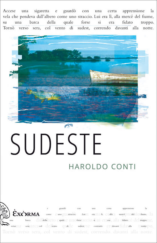 Haroldo Conti, Sudeste, Exòrma