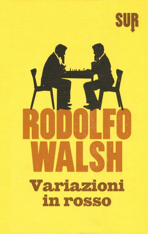 Rodolfo Walsh, Variazioni in rosso, SUR