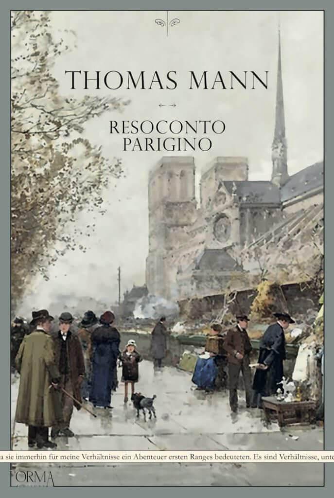 Thomas Mann, Resoconto Parigino, L'Orma Editore