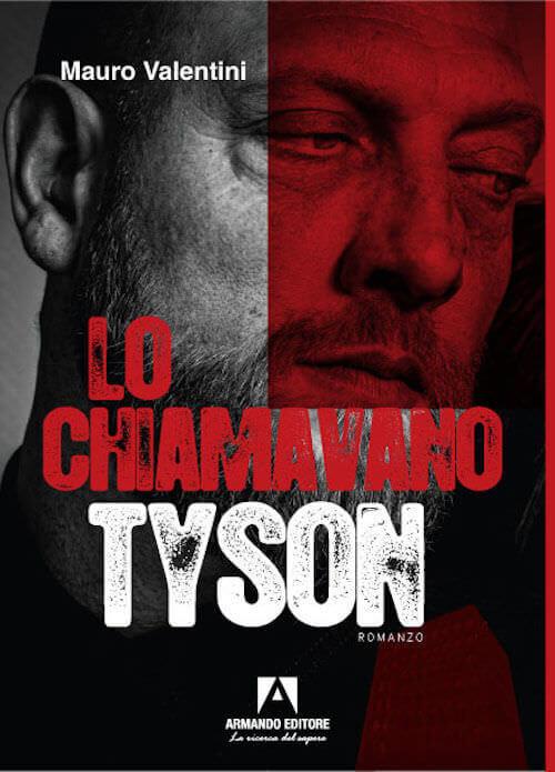 Mauro Valentini, Lo chiamavano Tyson, Armando Editore