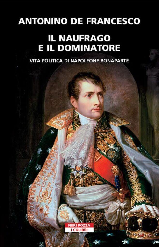 Antonino De Francesco, Il naufrago e il dominatore, Neri Pozza