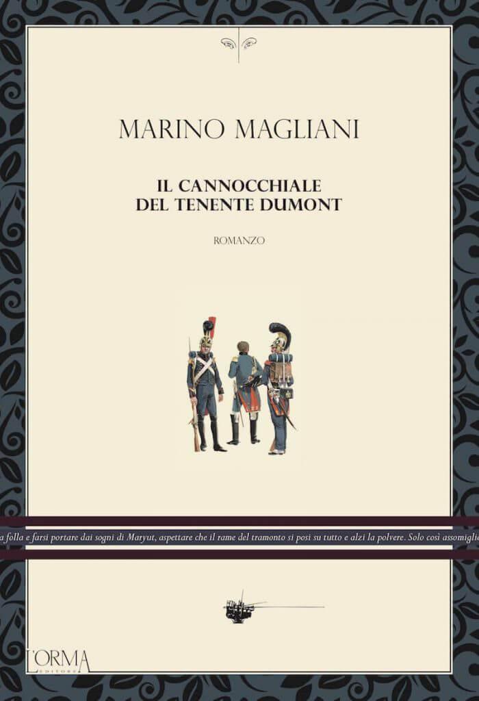 Marino Magliani, Il cannocchiale del tenente Dumont, L'Orma Editore