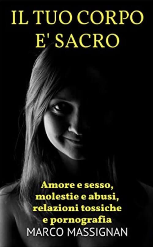 Marco Massignan, Il tuo corpo è sacro