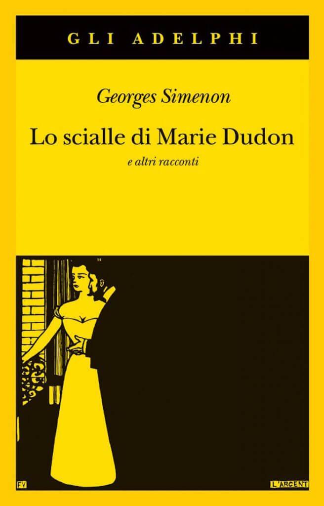 """Georges Simenon, """"Lo scialle di Marie Dudon"""" e altri racconti, Adelphi"""