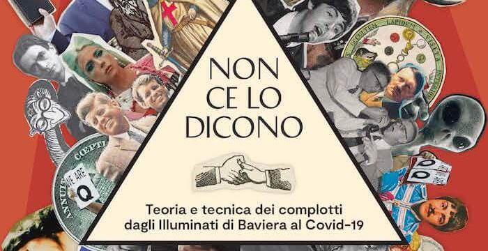Errico Buonanno, Non ce lo dicono. Teoria e tecnica dei complotti dagli Illuminati di Baviera al Covid-19, UTET