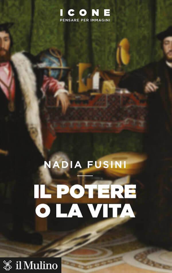 Nadia Fusini, Il potere o la vita, Il Mulino