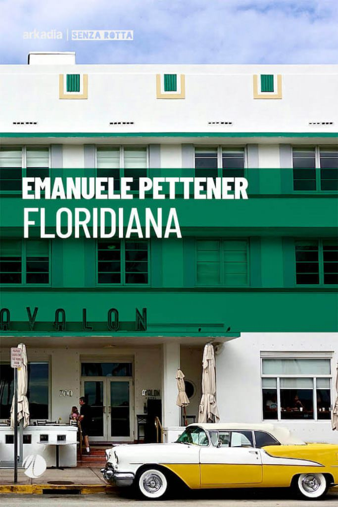 Emanuele Pettener, Floridiana, Arkadia Editore