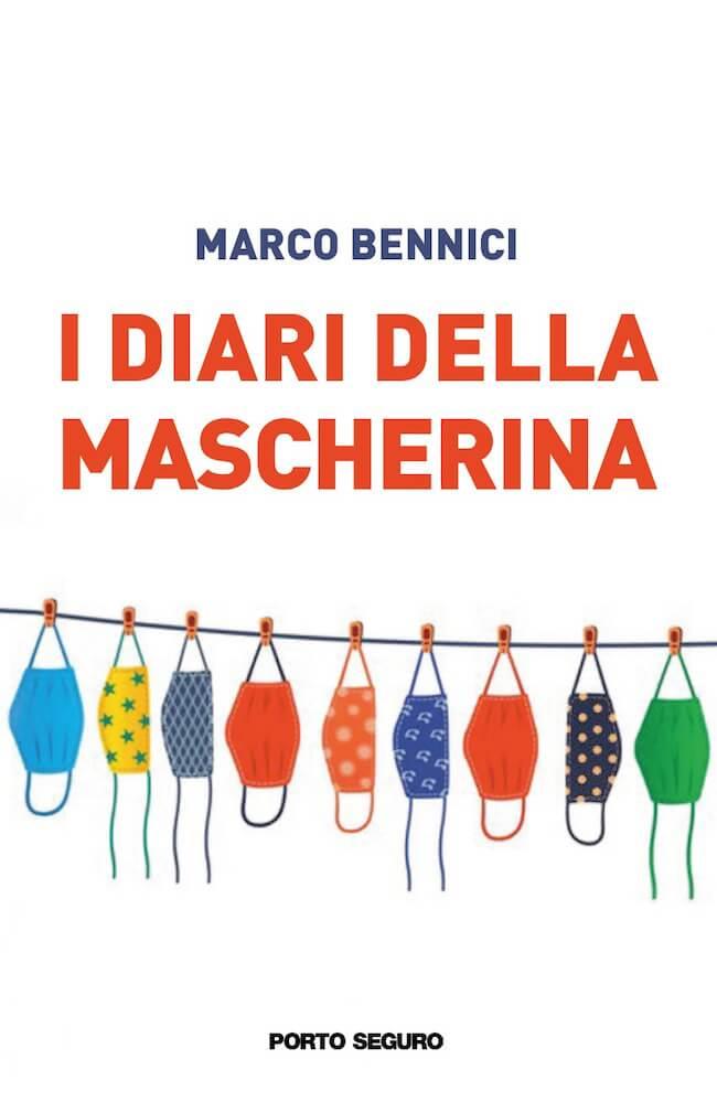 Marco Bennici, I diari della mascherina, Porto Seguro Editore